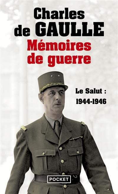 Mémoires de guerre. Volume 3, Le salut