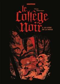 Le collège noir. Volume 3, Le livre de la neige