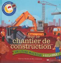 Sur le chantier de construction