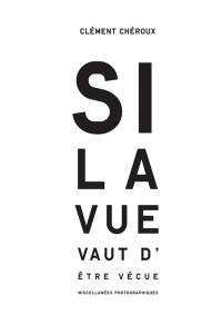 Si la vue vaut d'être vécue