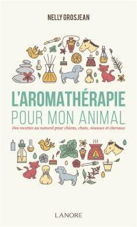 L'aromathérapie pour mon animal