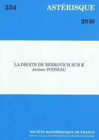 Astérisque. n° 334, La droite de Berkovich sur Z