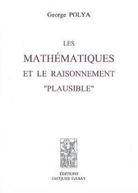 Les mathématiques et le raisonnement plausible