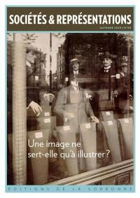 Sociétés & représentations. n° 50, Une image ne sert-elle qu'à illustrer ?