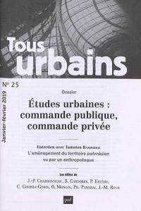 Tous urbains. n° 25, Etudes urbaines