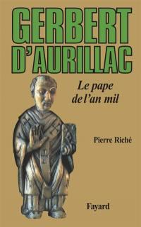 Gerbert d'Aurillac, le pape de l'an mil