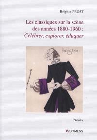 Les classiques sur la scène des années 1880-1960