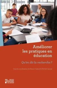 Améliorer les pratiques en éducation : qu'en dit la recherche ?