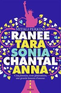 Ranee, Tara, Sonia, Chantal, Anna