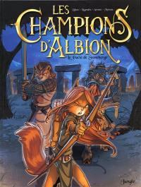 Les champions d'Albion. Vol. 1. Le pacte de Stonehenge