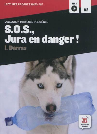 SOS, Jura en danger ! : A2