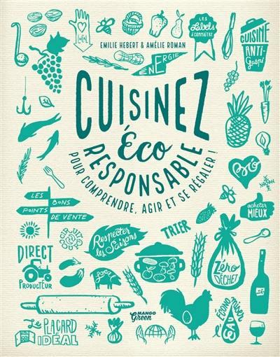 Cuisinez éco-responsable : pour comprendre, agir et se régaler !