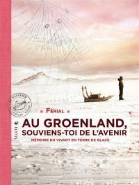 Au Groenland, souviens-toi de l'avenir