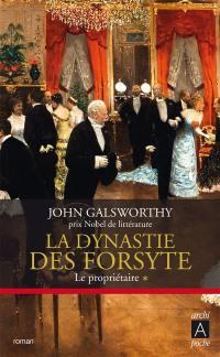 La dynastie des Forsyte. Volume 1, Le propriétaire