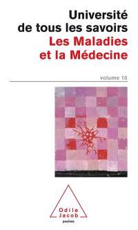 L'université de tous les savoirs. Volume 10, Les maladies et la médecine