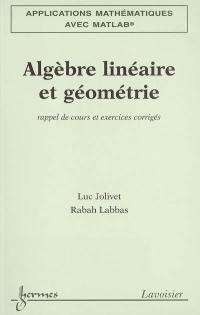 Applications mathématiques avec Matlab. Volume 1, Algèbre linéaire et géométrie
