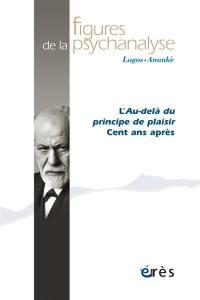 Figures de la psychanalyse. n° 39, L'au-delà du principe de plaisir