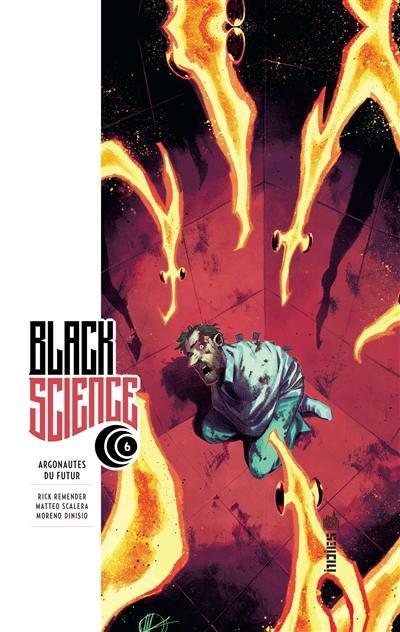 Black science. Volume 6, Argonautes du futur