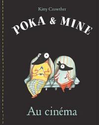 Poka et Mine. Au cinéma