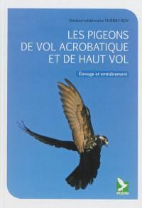 Les pigeons de vol acrobatique et de haut-vol