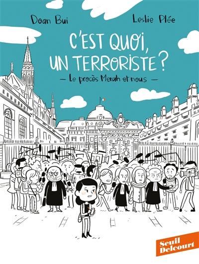 C'est quoi, un terroriste ?