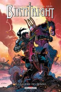 Birthright. Volume 9, La guerre des mondes