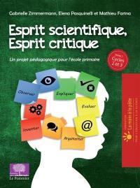 Esprit scientifique, esprit critique. Volume 1, Un projet pédagogique pour l'école primaire