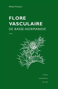 La flore vasculaire de Basse-Normandie
