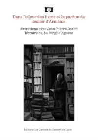Dans l'odeur des livres et le parfum du papier d'Arménie