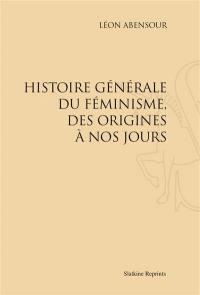 Histoire générale du féminisme, des origines à nos jours