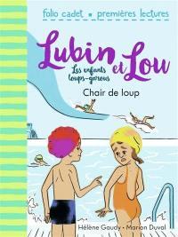 Lubin et Lou. Volume 9, Chair de loup