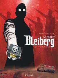 Le projet Bleiberg. Volume 1, Les fantômes du passé