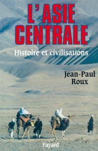 L'Asie centrale, histoire et civilisations