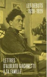 Lettres d'Alberto Giacometti à sa famille, Les débuts