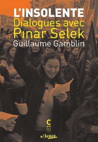 L'insolente : dialogues avec Pinar Selek