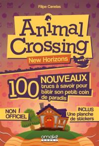 Animal crossing new horizons : 100 nouveaux trucs à savoir pour bâtir son petit coin de paradis : non officiel