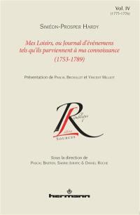 Mes loisirs ou Journal d'événemens tels qu'ils parviennent à ma connoissance : 1753-1789. Vol. 4. 1775-1776