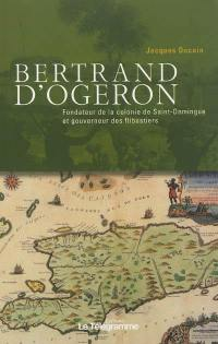 Bertrand d'Ogeron, 1613-1676