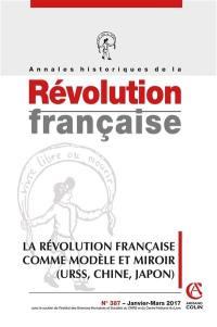 Annales historiques de la Révolution française. n° 387, La Révolution française comme modèle et miroir (URSS, Chine, Japon)