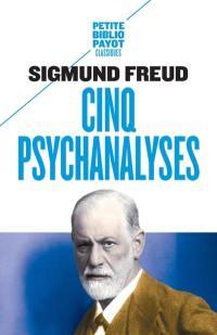 Cinq psychanalyses