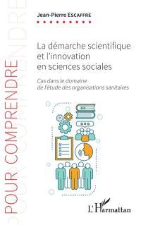 La démarche scientifique et l'innovation en sciences sociales