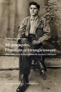 60 ans après, l'émotion m'étrangle encore : 1905-1918, récit de déportation de Sarelar à Aïntoura