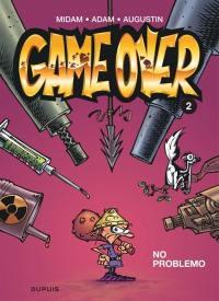Game over. Volume 2, No problemo