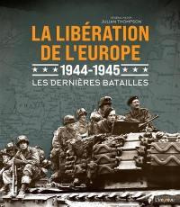 La libération de l'Europe, 1944-1945