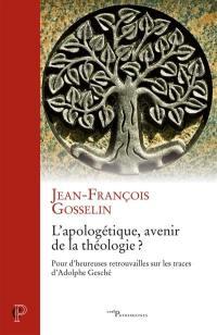 L'apologétique, avenir de la théologie ?