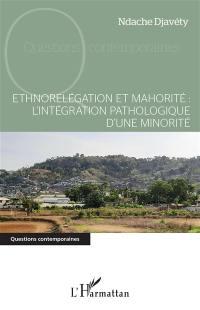 Ethnorelégation et mahorité
