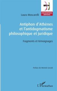 Antiphon d'Athènes et l'antidogmatisme philosophique et juridique