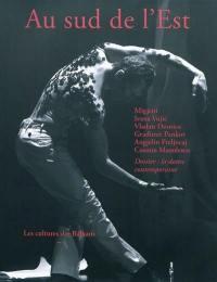 Au sud de l'Est : les cultures des Balkans. n° 7, La danse contemporaine su sud de l'Est