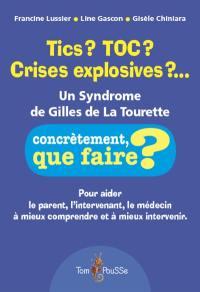 Tics ? TOC ? Crises explosives ?...