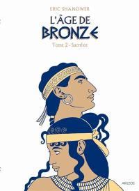 L'âge de bronze. Volume 2, Sacrifice